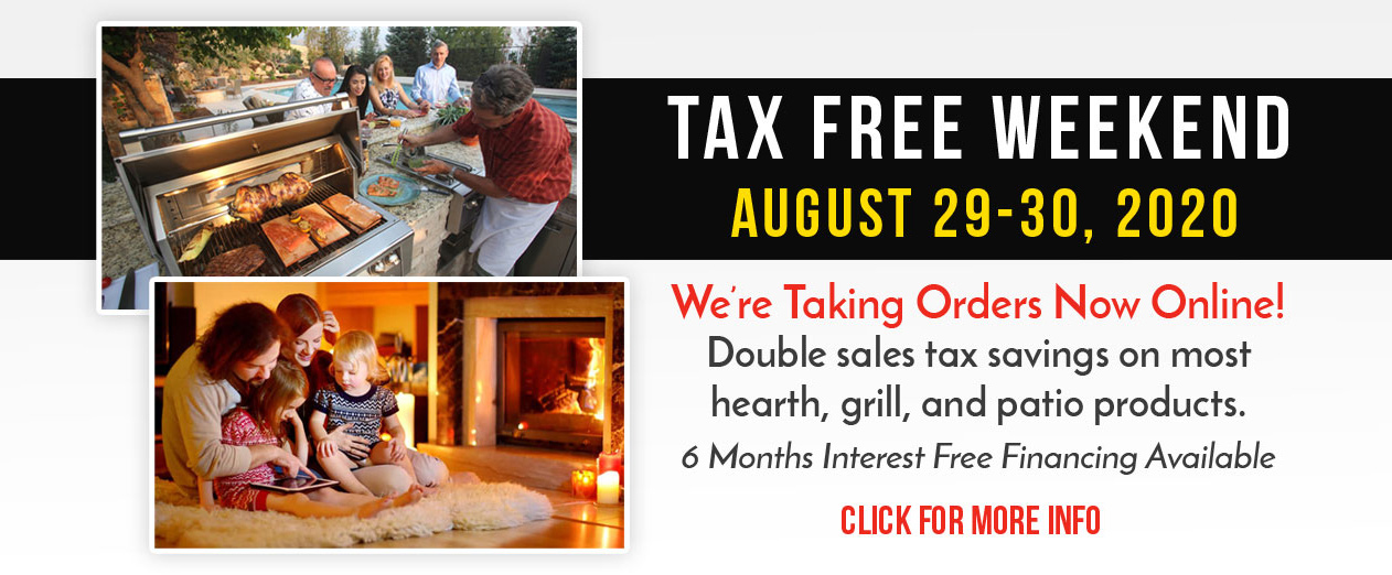 Woodstove, Fireplace & Patio Shop - Tax Free Weekend - We're Taking Orders Now Online!